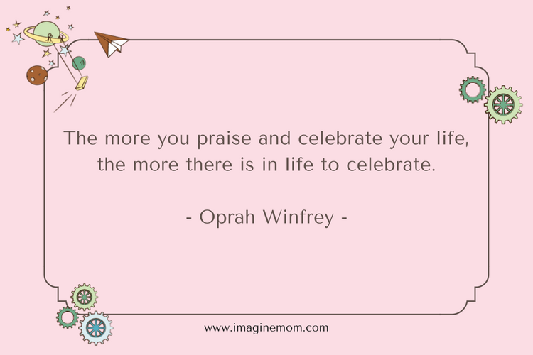 the more you praise and celebrate yout life, the more there is no life
