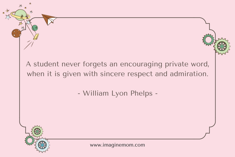 a student never forgets an encouraging private word,